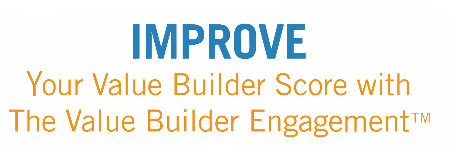 Improve your value builder score with the value builder engagement