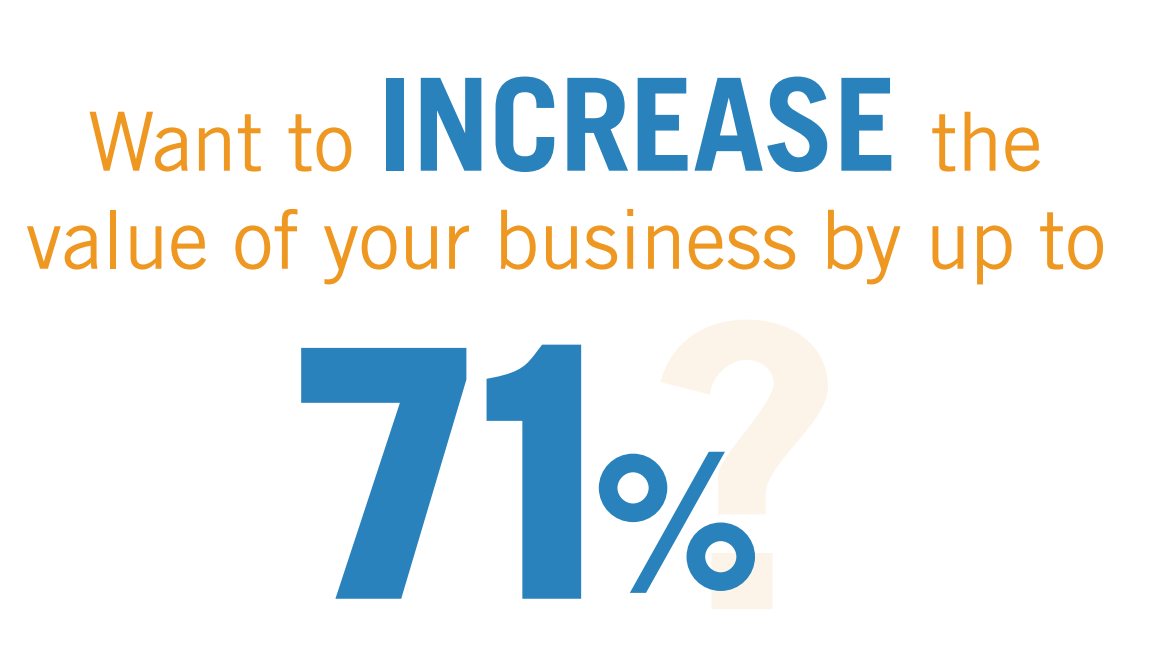 What to increase the value of your business by up to 71%